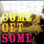 Willis+-+Come+Get+Some+-+CD+ALBUM-514767